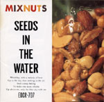 MIXNUTS「SEEDS IN THE WATER」